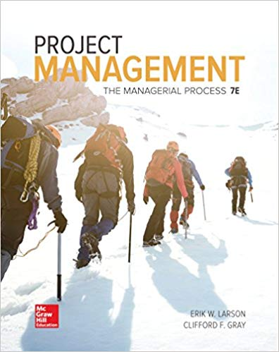 Project Management: The Managerial Process 7th Edition By Erik Larson and Clifford Gray